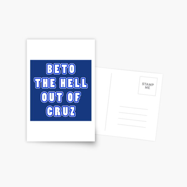 BETO The Hell Out Of cruz Postcard
