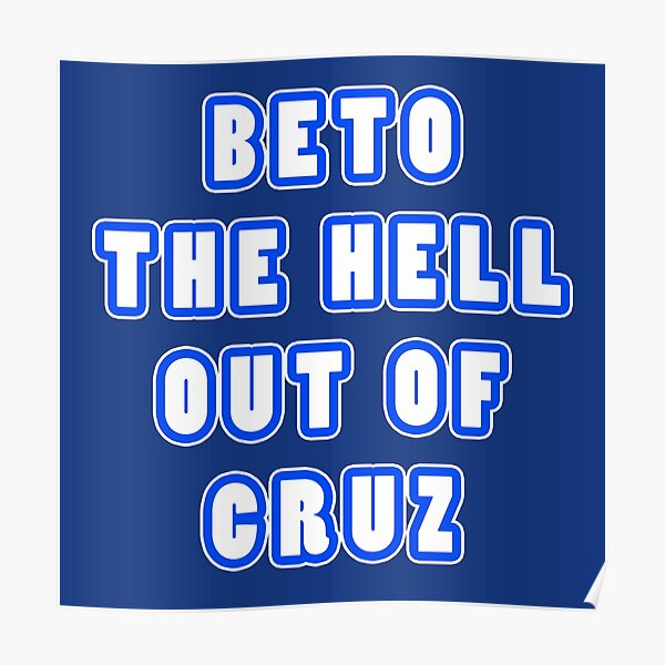 BETO The Hell Out Of cruz Poster