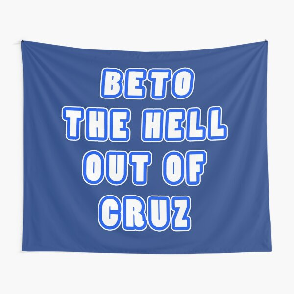 BETO The Hell Out Of cruz Tapestry