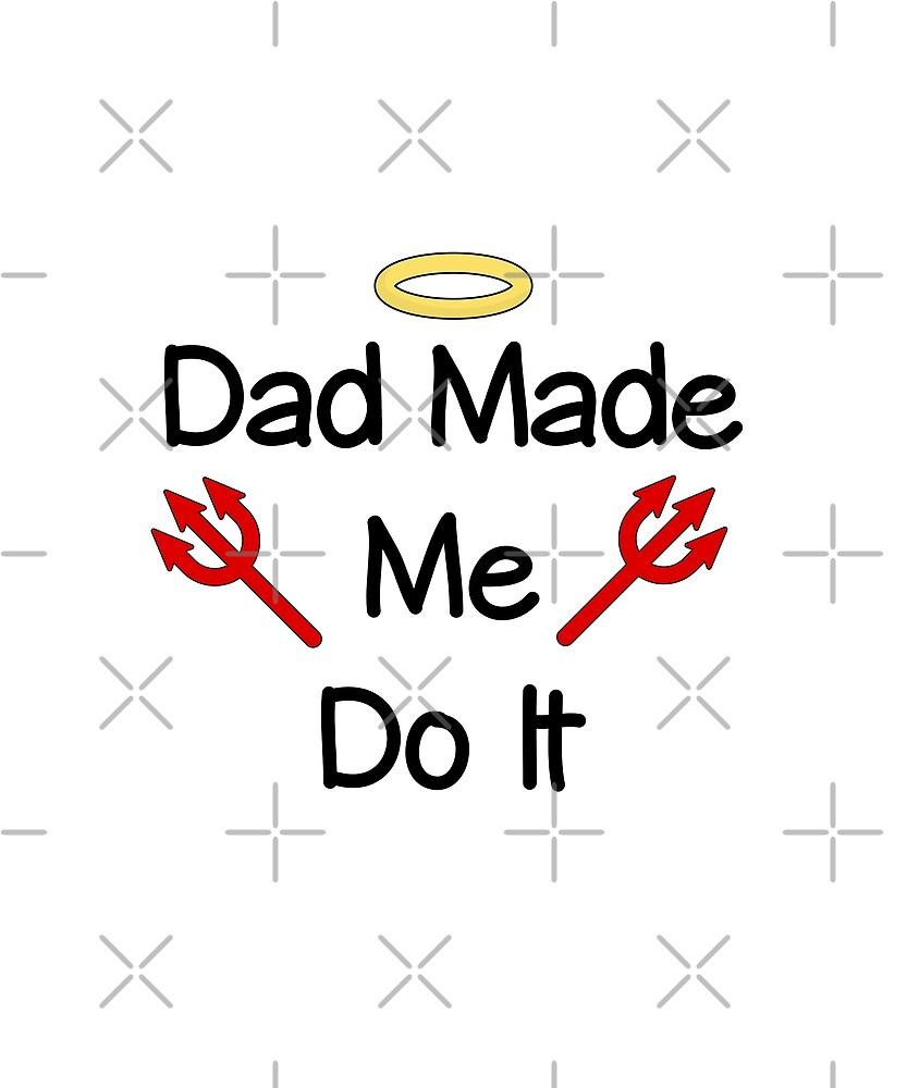 Dad Made Me Do It Angel-Devil Light-Color by TinyStarAmerica
