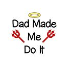 Dad Made Me Do It Angel-Devil Light-Color by TinyStarAmerica