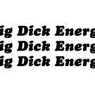 Big Dick Energy by Olivia Valiante