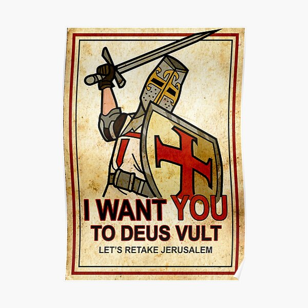 Deus Vult - I want you to retake Jerusalem Poster