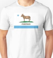 Vote Democrats - California -Take It Back Unisex T-Shirt