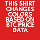 This Shirt Changes Data Based On BTC Price Data Shirt, Bitcoin Shirts, Bitcoin, Cryptocurrency by dgavisuals