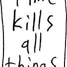 Time Kills - Box by Ethan Renoe