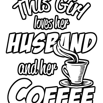 This Girl Loves Her Husband And Her Coffee Coffee Bean Background by 108dragons