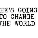 Sie wird die Welt verändern von clelkin