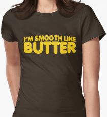 I'm Smooth Like Butter Women's Fitted T-Shirt