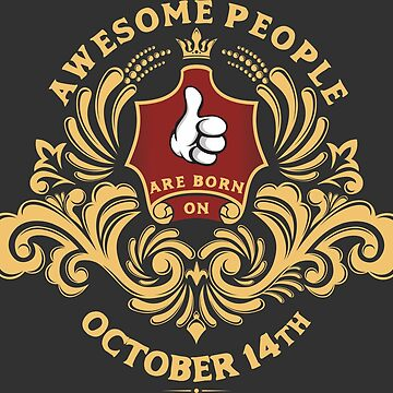 Awesome People are born on October 14th by ArtBoxDTS