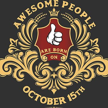 Awesome People are born on October 15th by ArtBoxDTS