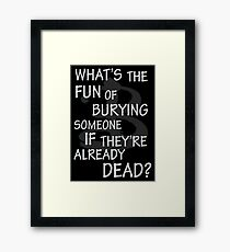 What's The Fun…. Framed Print