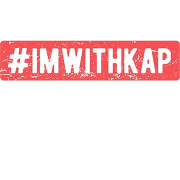 I Am With Kap  by TPGraphic