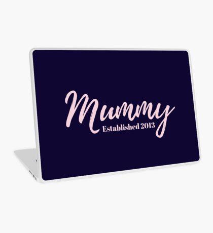 Mummy Established 2013 Laptop Skin
