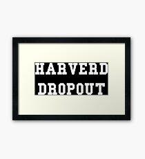 Harverd Dropout Framed Print