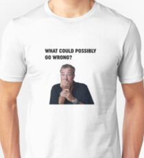 "Jeremy Clarkson ""What could go wrong"" Design Unisex T-Shirt"