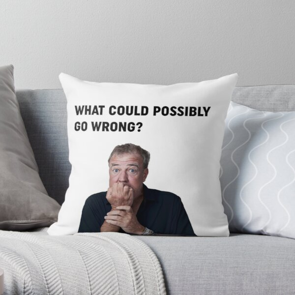 "Jeremy Clarkson ""What could go wrong"" Design Throw Pillow"