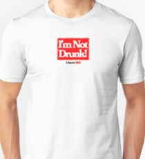 I'm not Drunk! Unisex T-Shirt