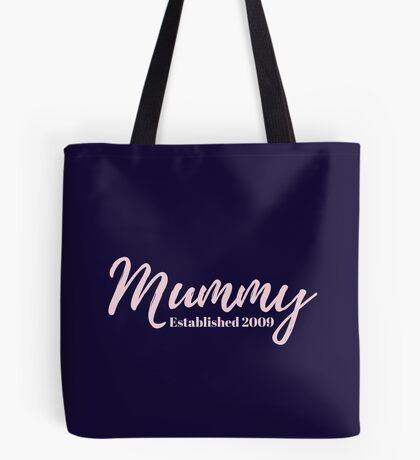Mummy Established 2009 Tote Bag