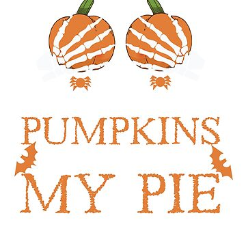 If you like my pumpkins you should see my pie Shirt by RithaMatch