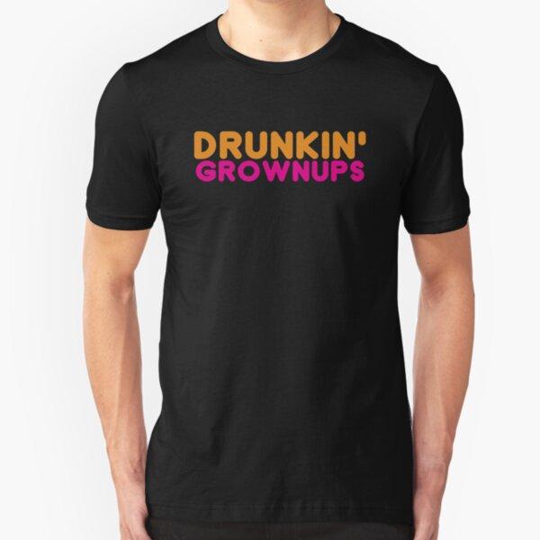 Drunkin Grownups Mens Womens Hoodie / T-Shirt Slim Fit T-Shirt