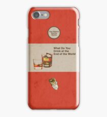 What Do You Drink at the End of the World iPhone Case/Skin