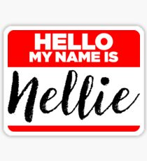 My Name Is Nellie - Names Tag Hipster Sticker & Shirt Sticker