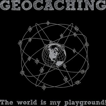 Geocaching - The world is my playground! by hocico