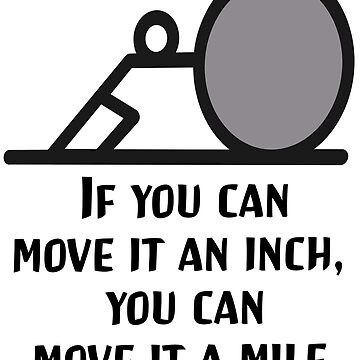Traction! If you can move it an inch by SpiritStudio