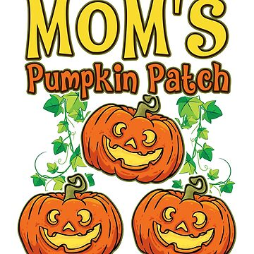 Mom's Pumpkin Patch Halloween Costume T-Shirt by jlfdesign