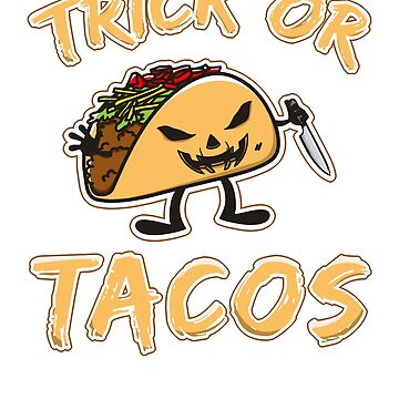 Cute Trick or Tacos Halloween Trick or Treat Gift T-shirt by jlfdesign