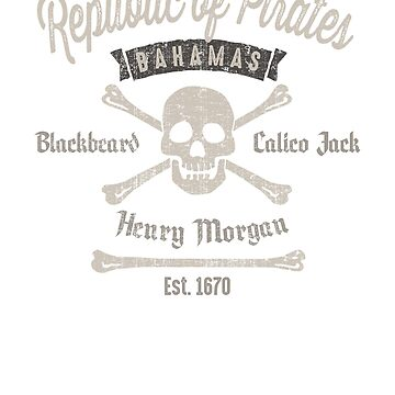 Republic Of Pirates Nassau Bahamas by CoolTees