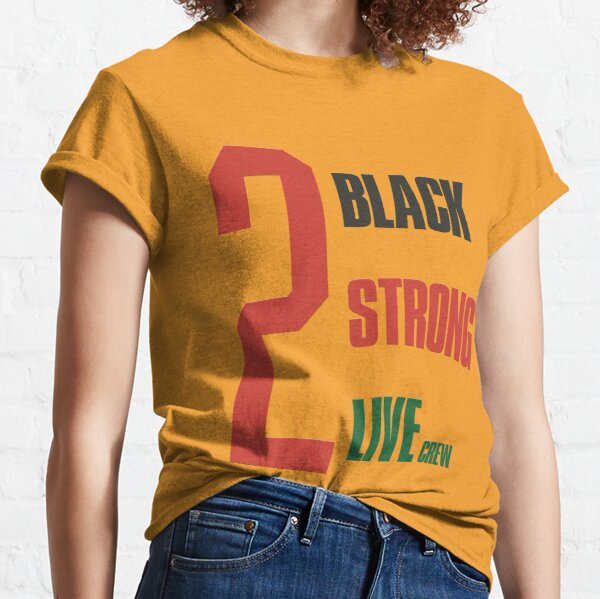 2 live crew - 2 black, 2 strong Classic T-Shirt