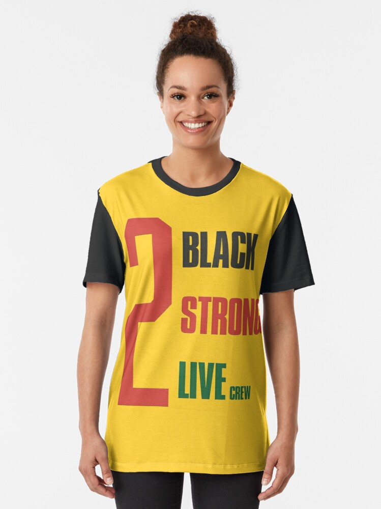 Alternate view of 2 live crew - 2 black, 2 strong Graphic T-Shirt