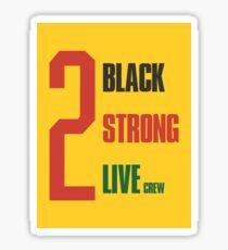 2 Live-Crew - 2 schwarz, 2 stark Sticker