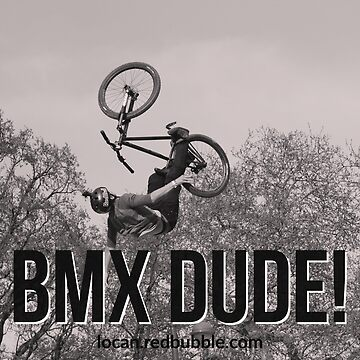 BMX DUDE! by Locan