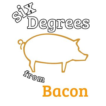 Fun Six Degrees from Bacon Pun by MMadson