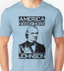 AMERICA NEEDS MORE JOHNSON Unisex T-Shirt
