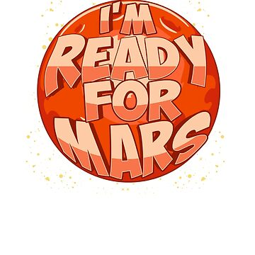 Kids I'm Ready for Mars Graphic T-Shirt by Punchzip