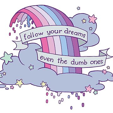 follow your dreams by eglads