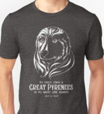 """""""To once own a Great Pyrenees is to want one always."""" Pyr illustration Unisex T-Shirt"""