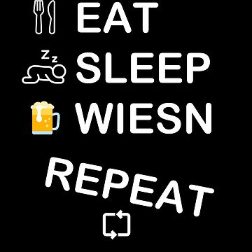 EAT SLEEP WIESN REPEAT by Julien3011