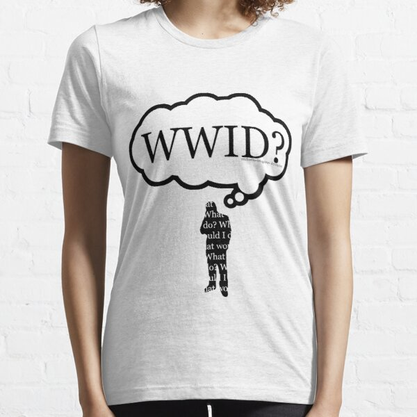 What Would I Do? Essential T-Shirt