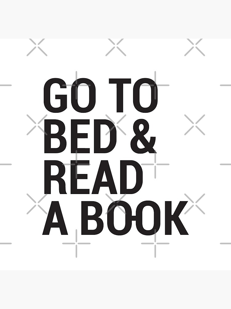 Go to bed and read a book by lor4rt