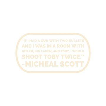 If I had a Gun with two bullets, I'll shoot Toby twice -the office  by VinyLab