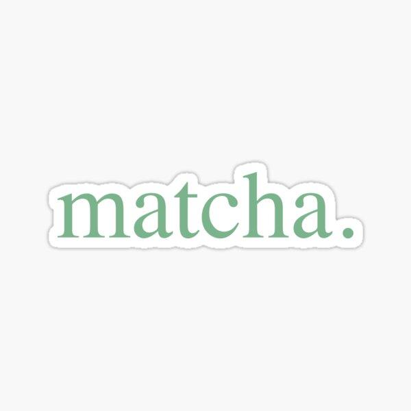 Matcha Sticker