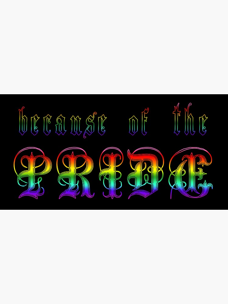Because of the Pride by Etakeh
