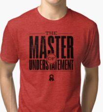 Master Of Understatement (v2) Tri-blend T-Shirt
