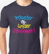 Master Of Understatement -Colors Unisex T-Shirt
