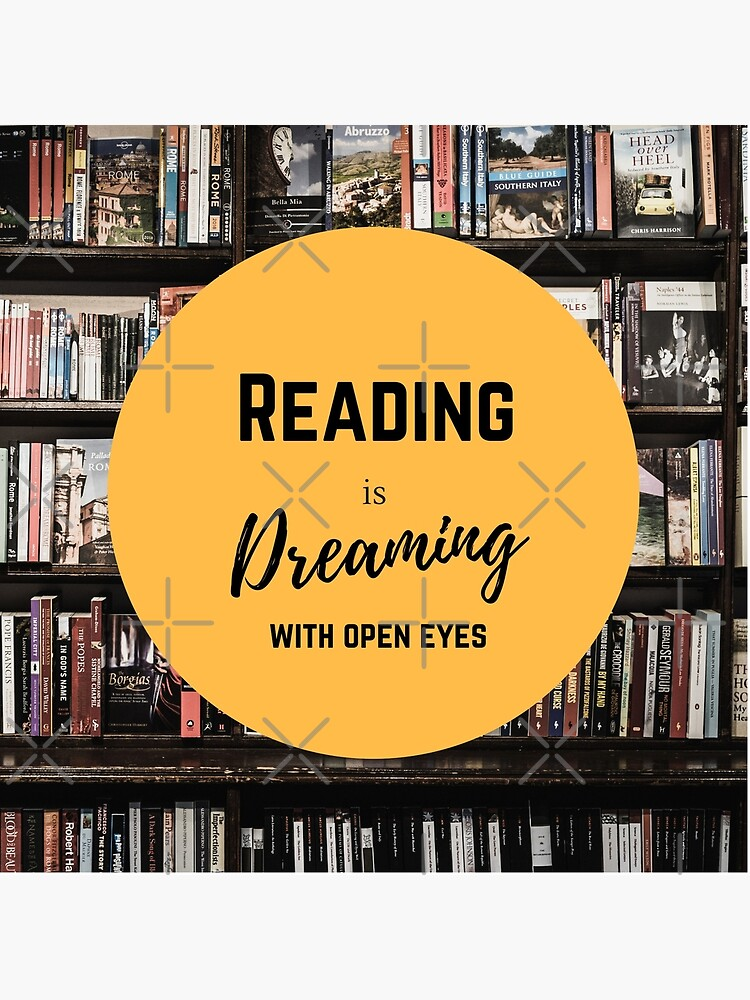 Reading is dreaming with eyes open by HDave